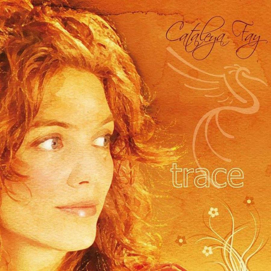 Cataleya Fay – Trace
