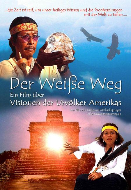 DER WEISSE WEG – Visionen der Urvölker Amerikas